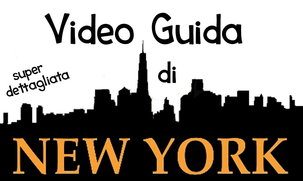 video guida di new york super dettagliata tutto sulla