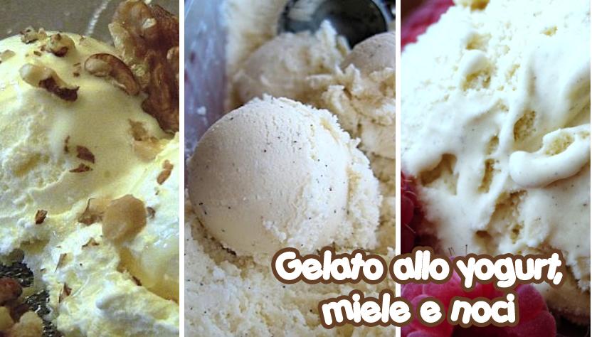 gelato allo yogurt miele e noci
