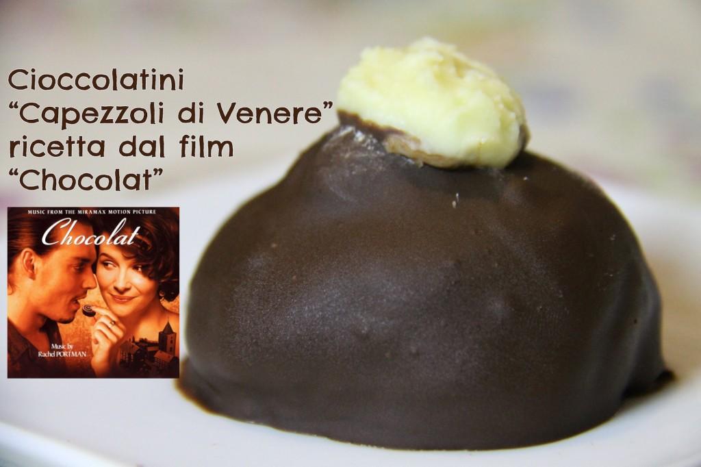 Cioccolatini Capezzoli di Venere, ricetta dal film Chocolat