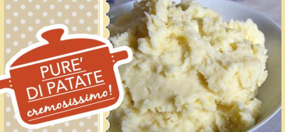 Purè di patate vellutato e cremoso, ricetta facilissima