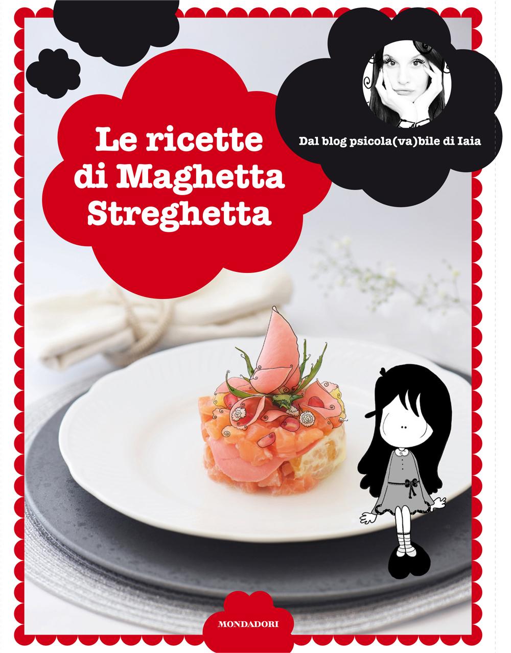 Le Ricette di Maghetta Streghetta