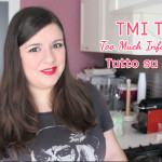 TMI Tag Too Much Informations | Tutto su di me