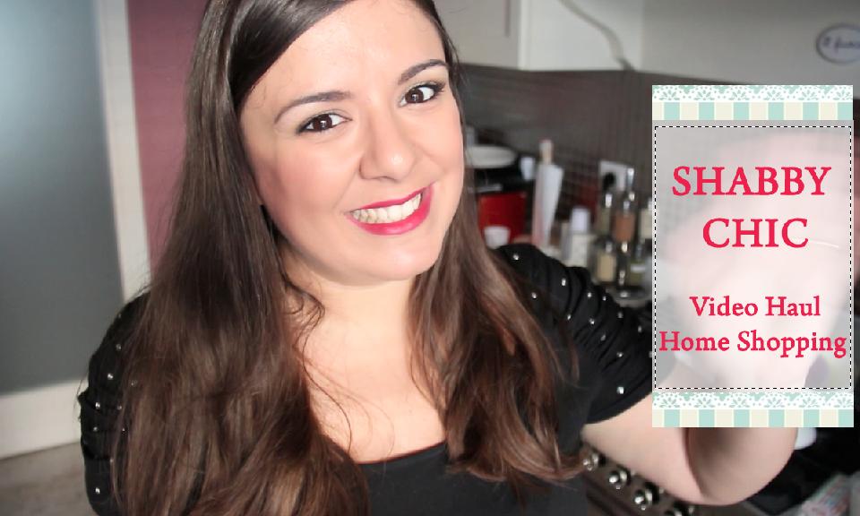 Shabby Chic Video Haul: Shopping da Maisons du Monde
