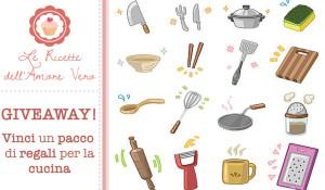 Giveaway dell\'Amore Vero: vinci un pacco di regali per la cucina!