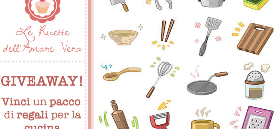 Giveaway dell'Amore Vero: vinci un pacco di regali per la cucina!