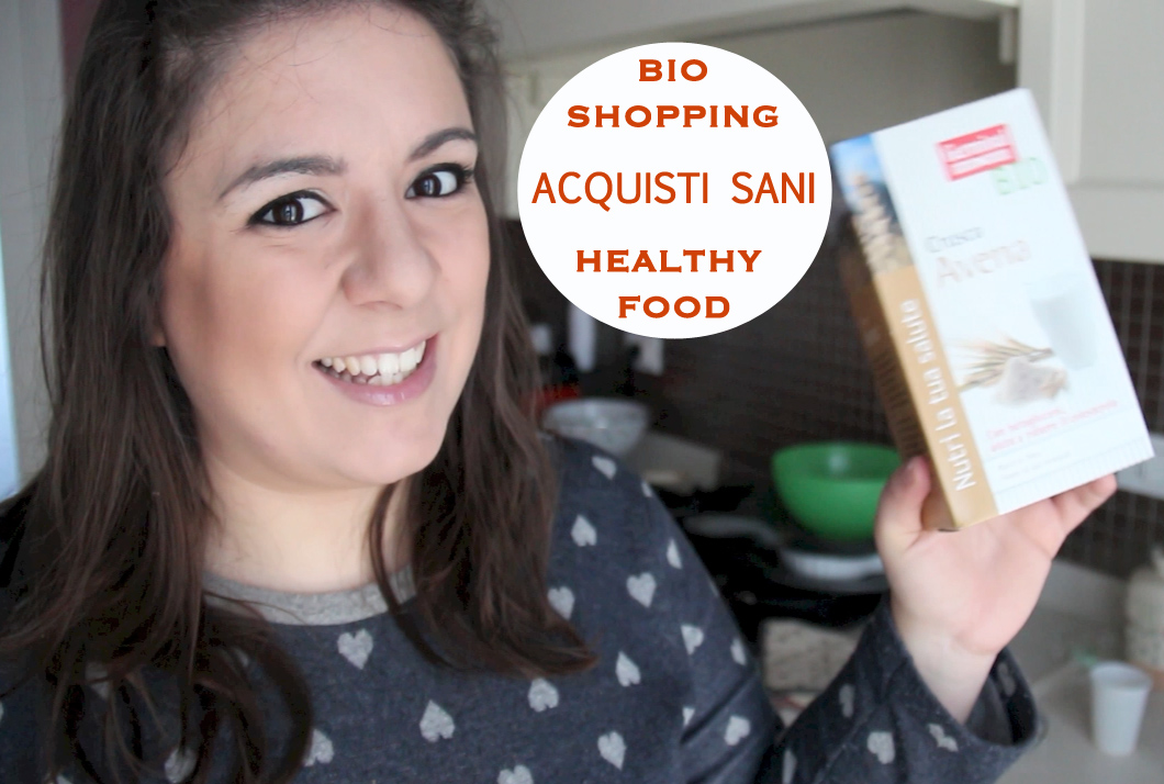Haul Bio: Acquisti Sani e Nutrienti / Healthy Shopping