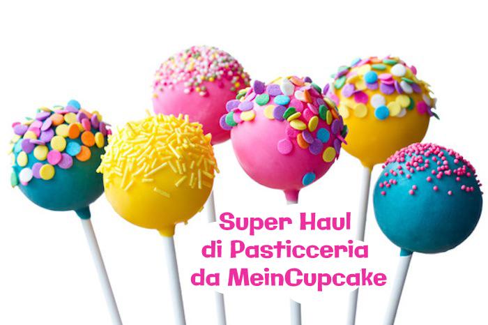 Super Haul di Pasticceria da MeinCupcakes