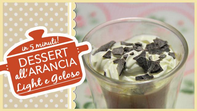 Dessert all'Arancia light e goloso in 5 minuti