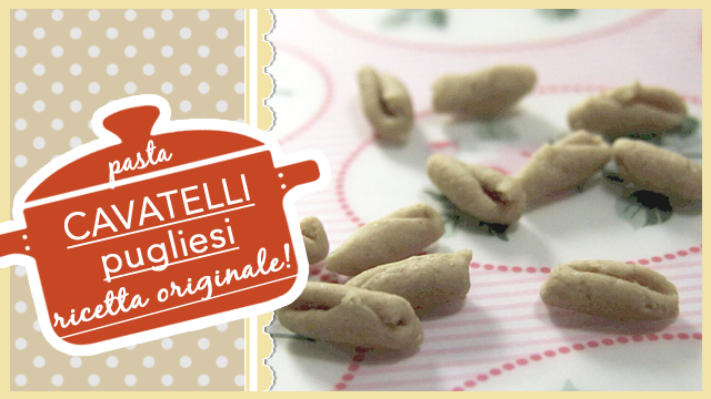 Cavatelli, ricetta originale della pasta pugliese