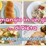 KeepCalmAndDiet #1 Cosa mangio in 1 giorno