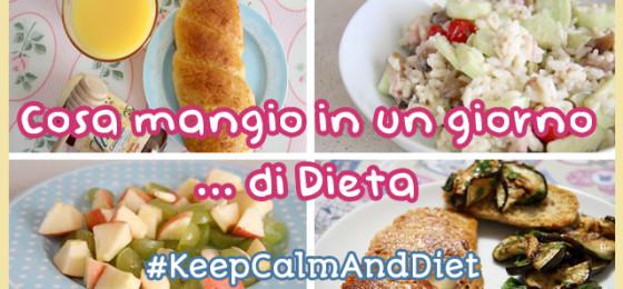 KeepCalmAndDiet Cosa mangio in 1 giorno