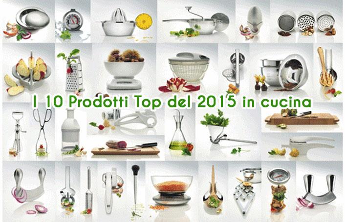 I 10 Prodotti Top del 2015 in cucina