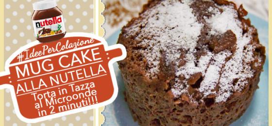 MUG CAKE ALLA NUTELLA torta in tazza al microonde in 2 minuti