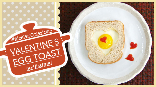 FRENCH TOAST DI SAN VALENTINO | Valentine's Heart Egg in Toast