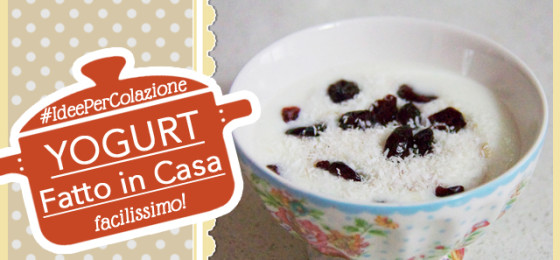 YOGURT FATTO IN CASA facilissimo e super cremoso