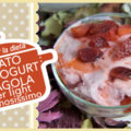 GELATO ALLO YOGURT E FRAGOLA super light e cremosissimo