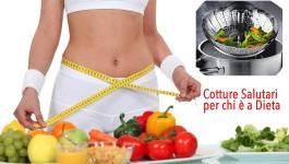 METODI di COTTURA più SALUTARI perfetti per chi è a DIETA