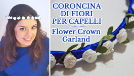 CORONCINA DI FIORI PER CAPELLI | Flower Crown | Hair Garland | DIY