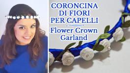 CORONCINA DI FIORI PER CAPELLI | Flower Crown | Hair Garland | DIY