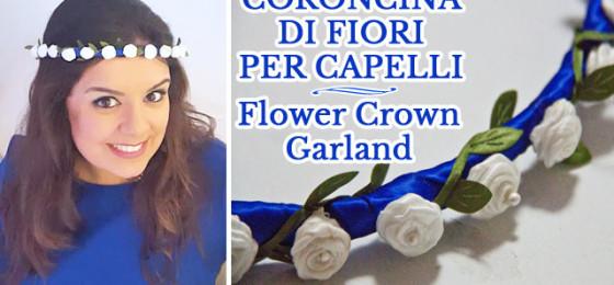 CORONCINA DI FIORI PER CAPELLI | Flower Crown Hair Garland