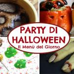 PARTY DI HALLOWEEN   Il Menù del Giorno