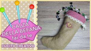 Calza della befana fai da te tutorial di cucito creativo for Fai da te creativo