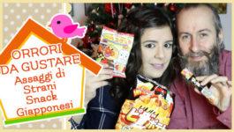 ORRORI DA GUSTARE | Assaggi di Strani Snack Giapponesi