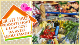 LIGHT HAUL | prodotti light e low cost da avere assolutamente