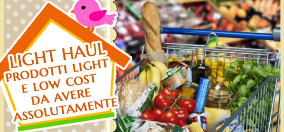 LIGHT HAUL | prodotti light e low cost da avere assolutamente