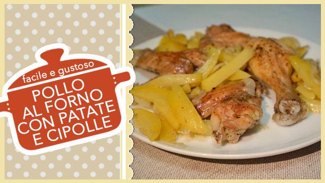 POLLO AL FORNO CON PATATE E CIPOLLE | facile e gustoso