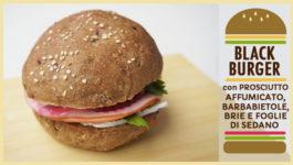 Panino BLACK BURGER | prosciutto affumicato, barbabietole, Brie e foglie di sedano