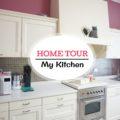 HOME TOUR: MY KITCHEN | Makeover della mia Cucina