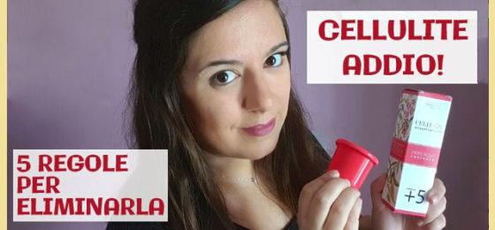 CELLULITE ADDIO! 5 REGOLE PER ELIMINARLA