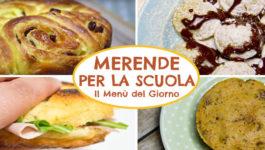 MERENDE PER LA SCUOLA | 4 ricette facili e golose per bambini